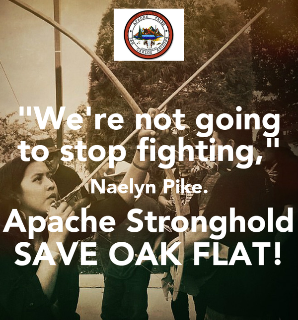 """We're not going to stop fighting,"" Naelyn Pike. Apache Stronghold SAVE OAK FLAT!"
