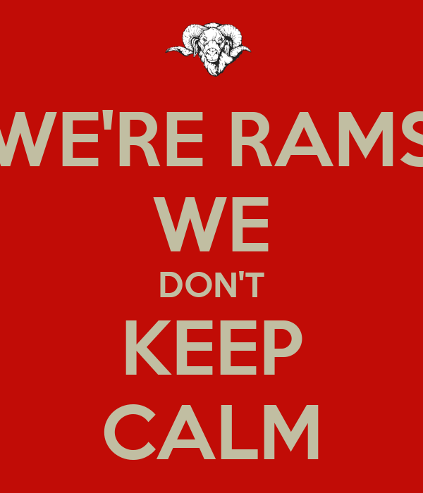 WE'RE RAMS WE DON'T KEEP CALM
