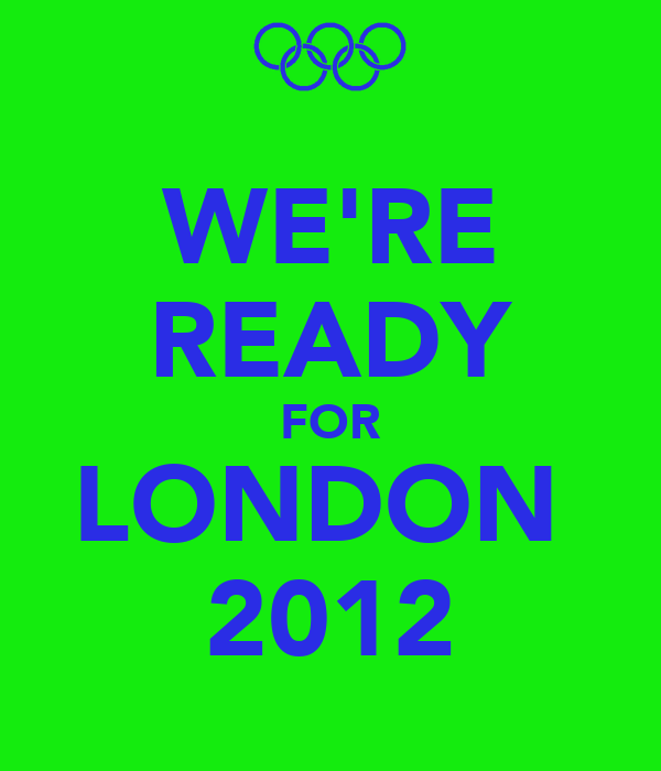 WE'RE READY FOR LONDON  2012