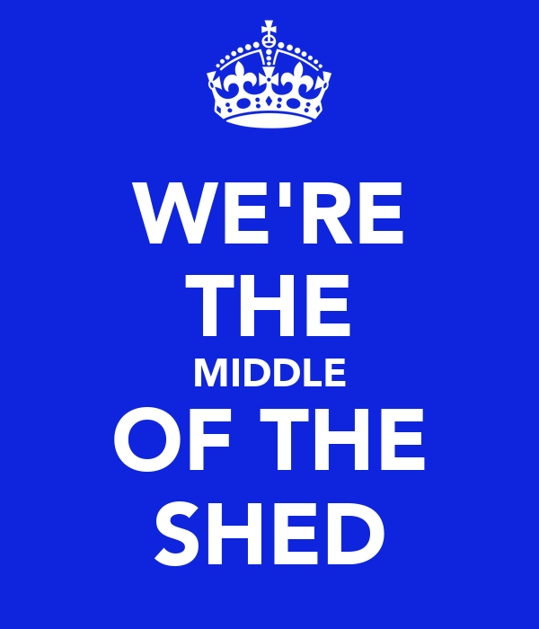 WE'RE THE MIDDLE OF THE SHED