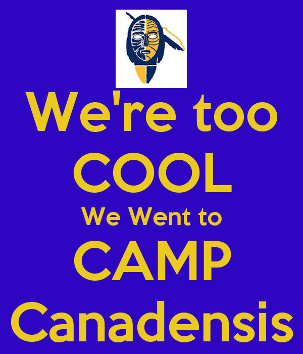 We're too COOL We Went to CAMP Canadensis