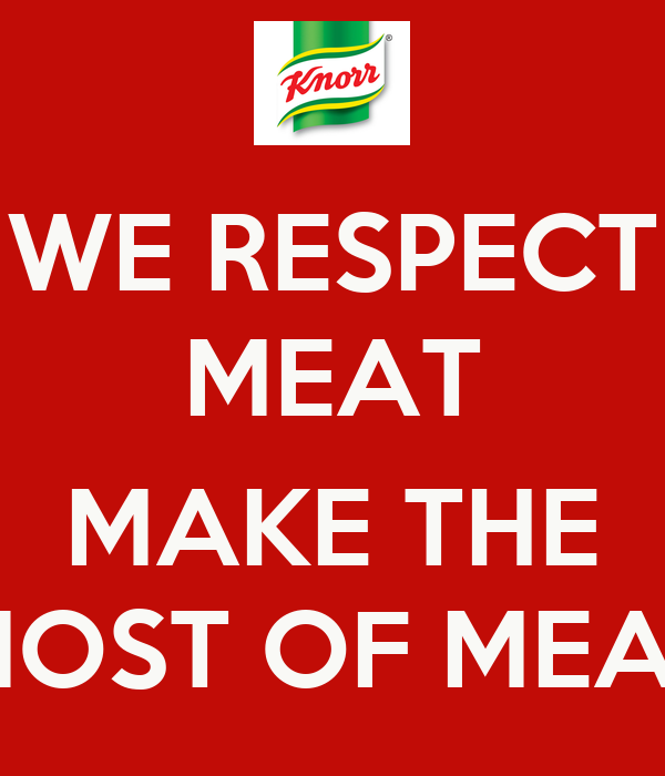 WE RESPECT MEAT  MAKE THE MOST OF MEAT