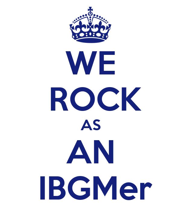 WE  ROCK AS AN   IBGMer