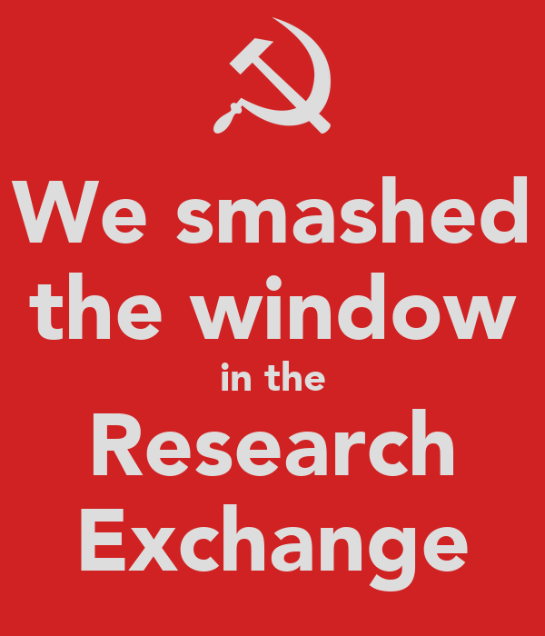 We smashed the window in the Research Exchange
