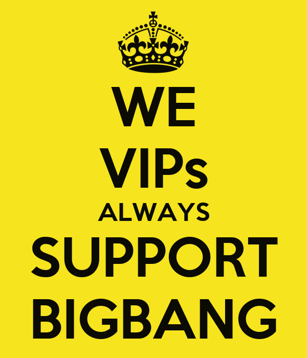 WE VIPs ALWAYS SUPPORT BIGBANG