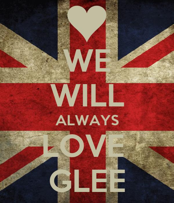WE WILL ALWAYS LOVE  GLEE