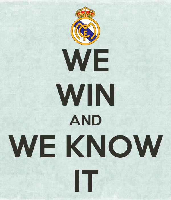 WE WIN AND WE KNOW IT