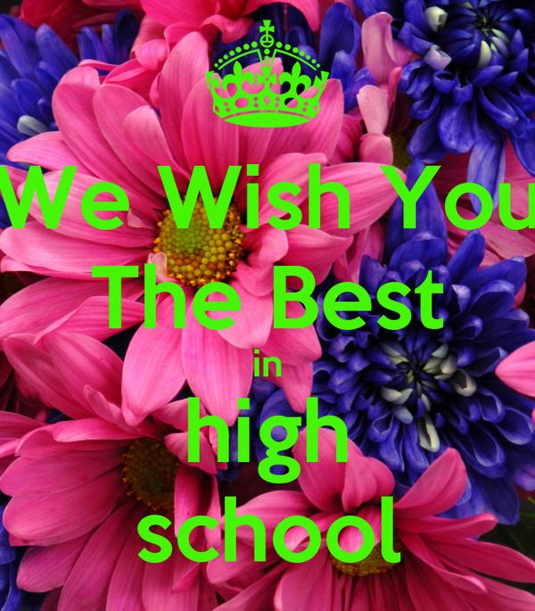We Wish You The Best in high school