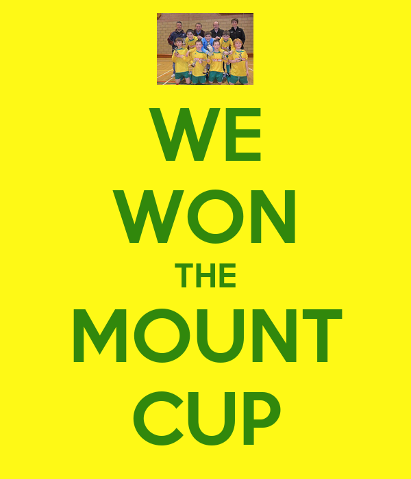 WE WON THE MOUNT CUP