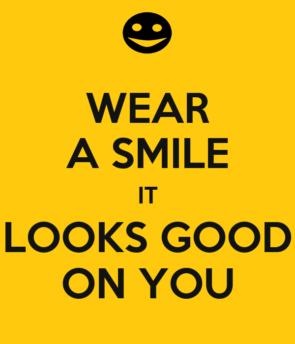 Wear A Smile It Looks Good On You Poster Bla Keep Calm O Matic