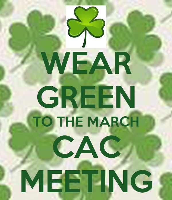 WEAR GREEN TO THE MARCH CAC MEETING