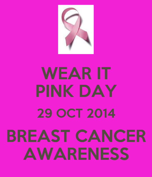 WEAR IT PINK DAY 29 OCT 2014 BREAST CANCER AWARENESS