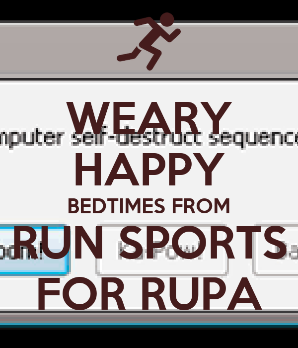 WEARY HAPPY BEDTIMES FROM RUN SPORTS FOR RUPA
