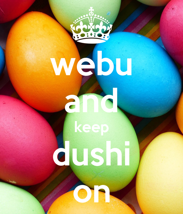 webu and keep dushi on