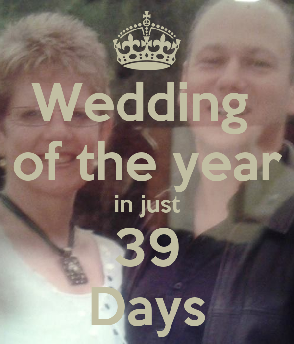 Wedding  of the year in just 39 Days