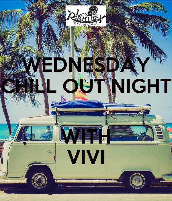WEDNESDAY CHILL OUT NIGHT  WITH VIVI