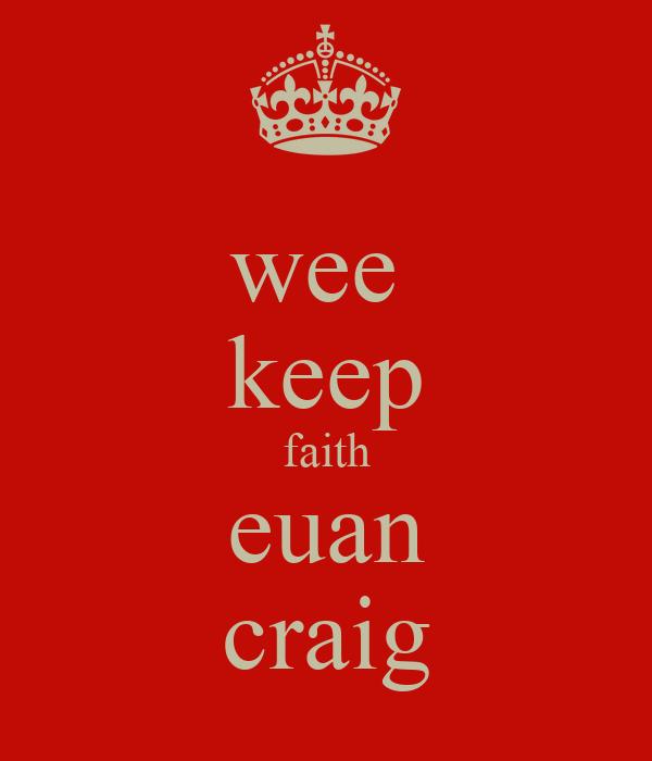 wee  keep faith euan craig
