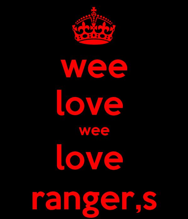 wee love  wee love  ranger,s