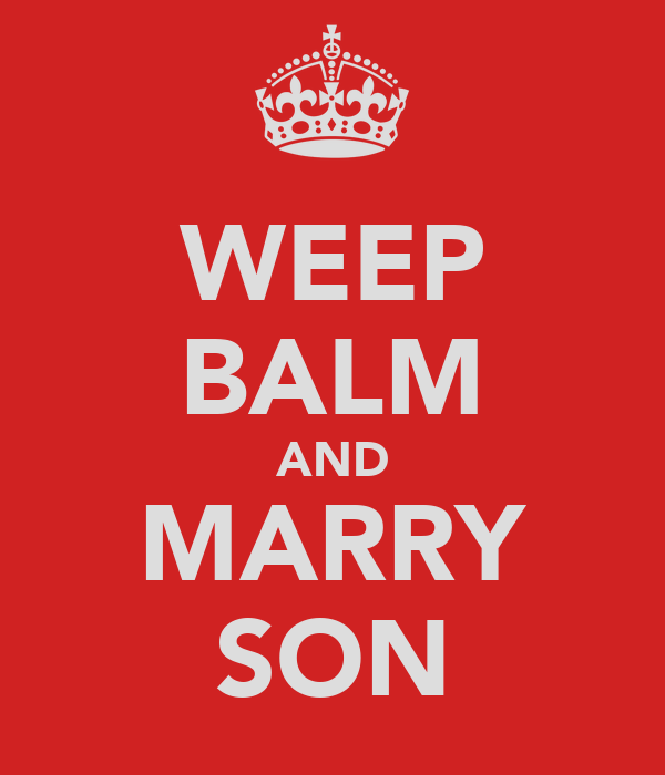 WEEP BALM AND MARRY SON