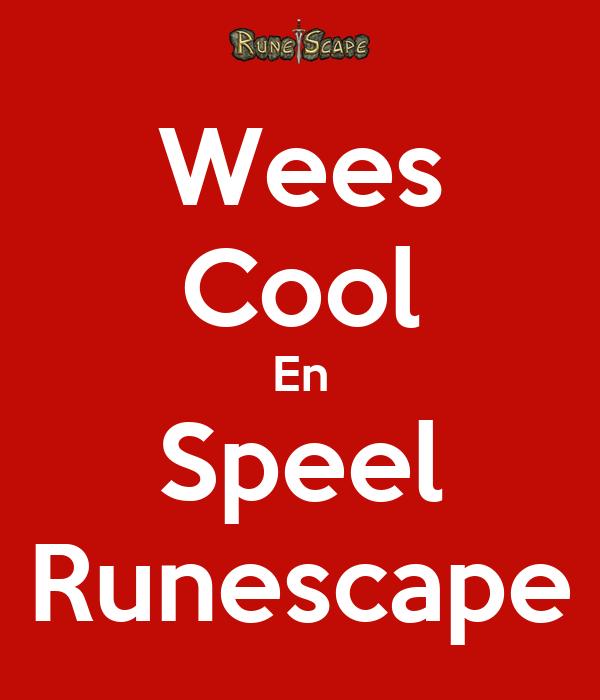 Wees Cool En Speel Runescape
