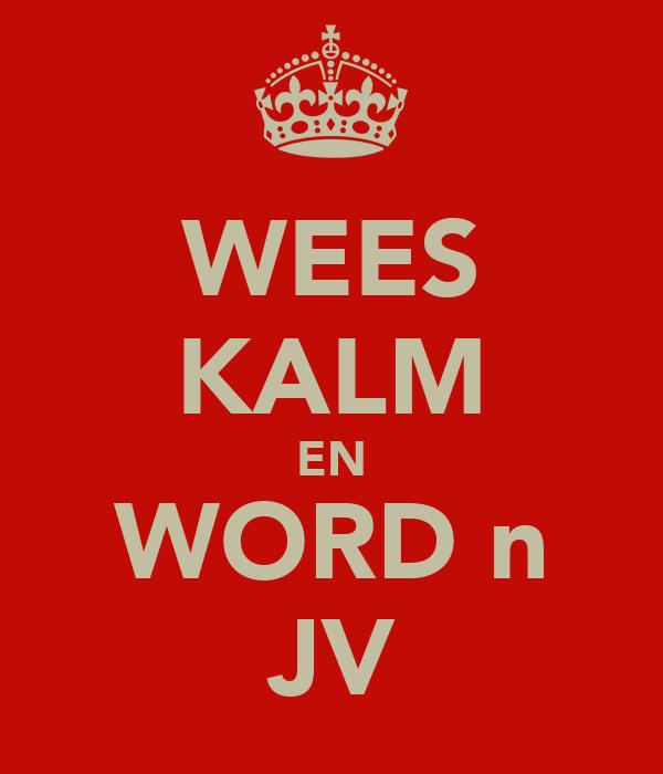 WEES KALM EN WORD n JV