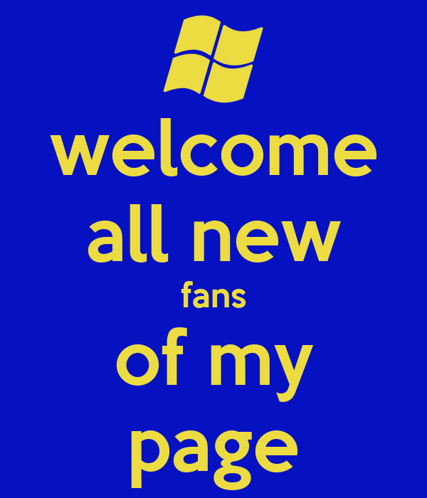 welcome all new fans of my page