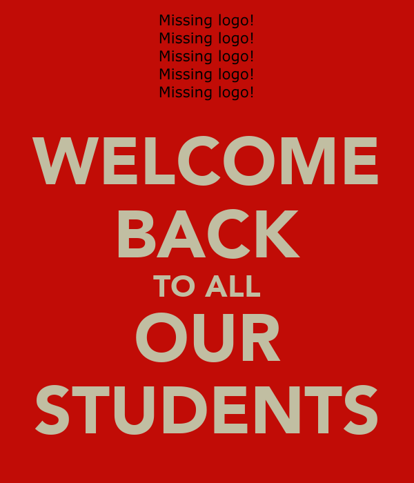 WELCOME BACK TO ALL OUR STUDENTS