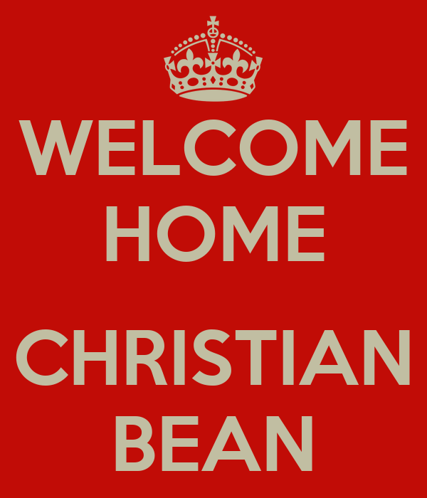 WELCOME HOME  CHRISTIAN BEAN