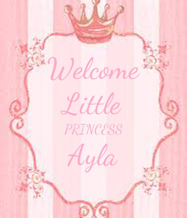 Welcome Little PRINCESS Ayla