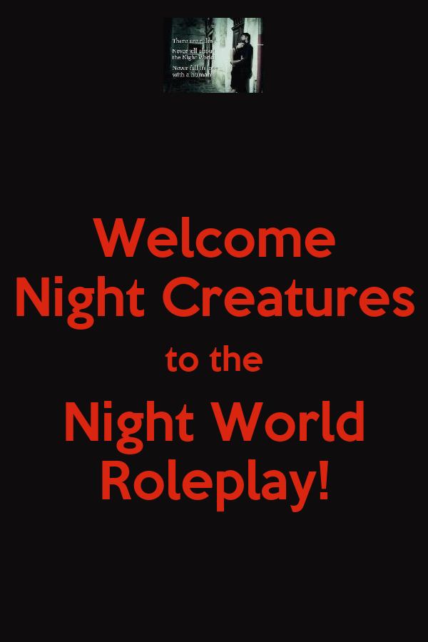 Welcome Night Creatures to the Night World Roleplay!