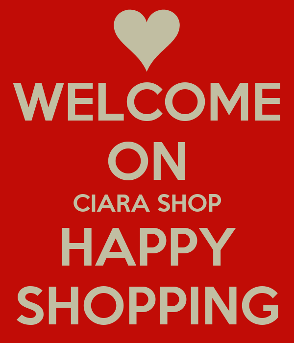 WELCOME ON CIARA SHOP HAPPY SHOPPING
