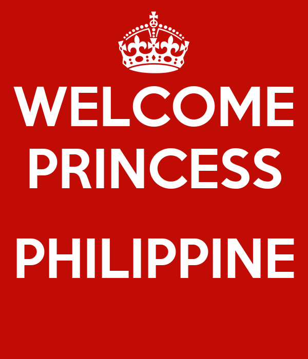 WELCOME PRINCESS  PHILIPPINE