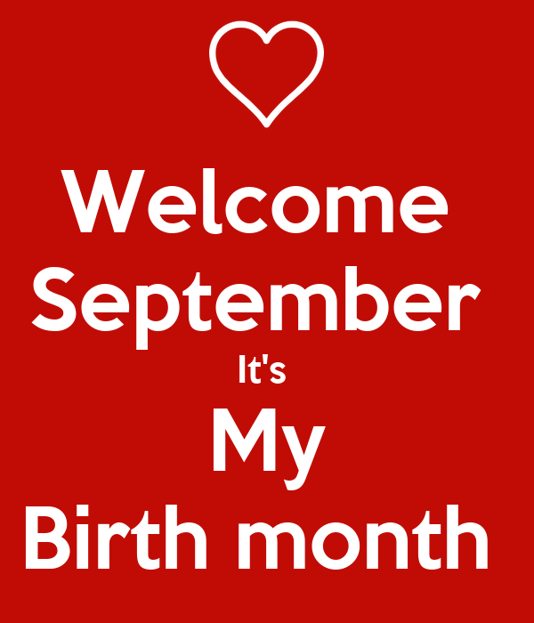Welcome  September  It's  My Birth month