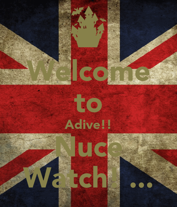 Welcome to Adive!! Nuce Watch! ...
