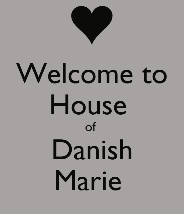 Welcome to House  of  Danish Marie