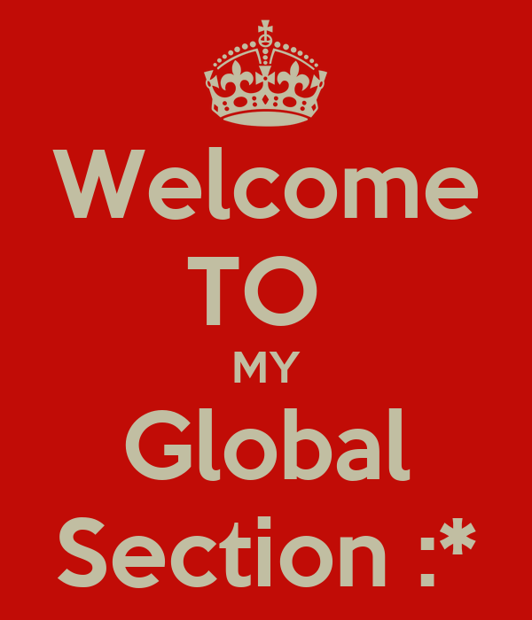 Welcome TO  MY Global Section :*