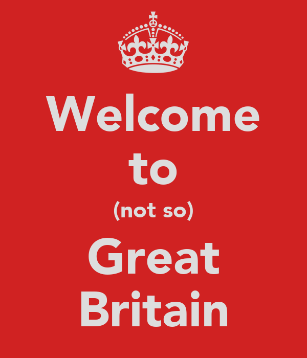 Welcome to (not so) Great Britain