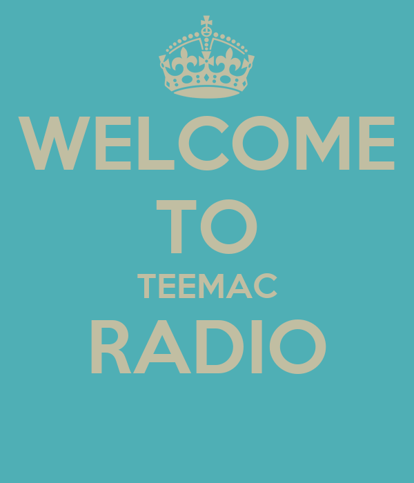 WELCOME TO TEEMAC RADIO