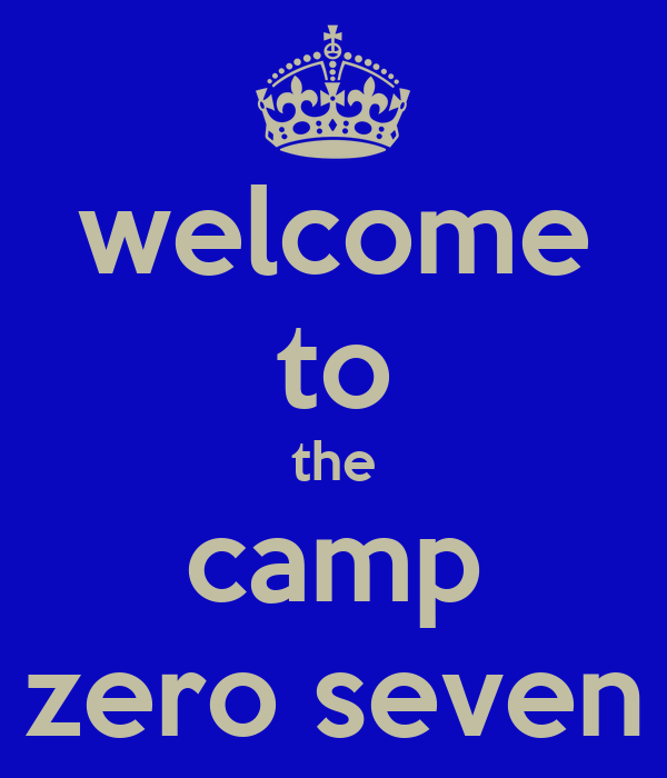 welcome to the camp zero seven