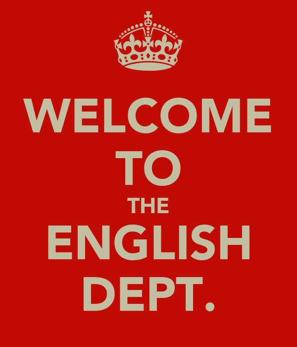 WELCOME TO THE ENGLISH DEPT.