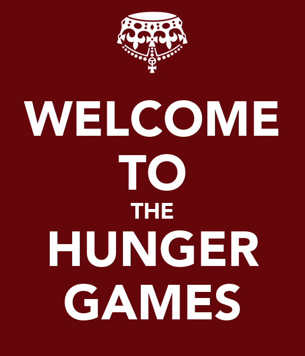 WELCOME TO THE HUNGER GAMES