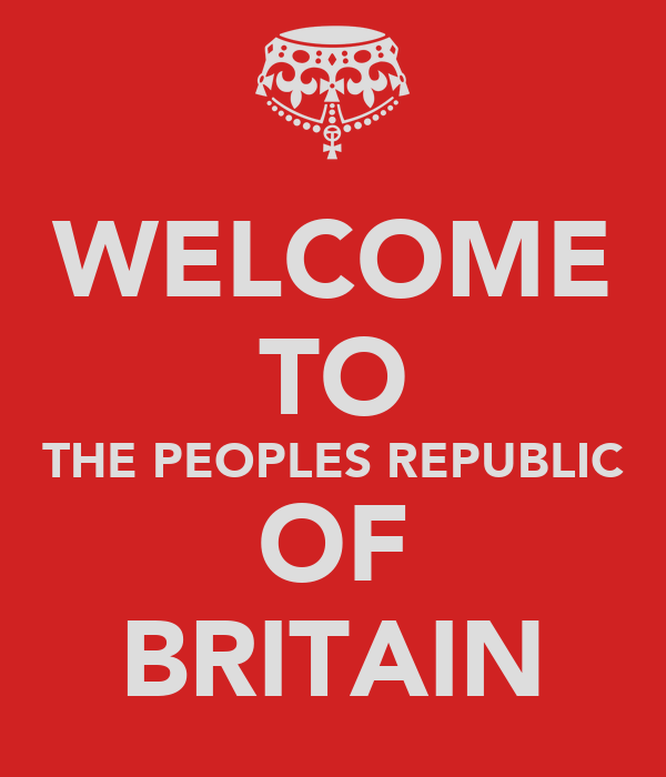 WELCOME TO THE PEOPLES REPUBLIC OF BRITAIN