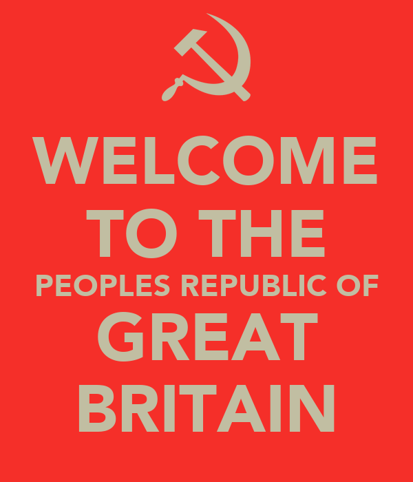 WELCOME TO THE PEOPLES REPUBLIC OF GREAT BRITAIN