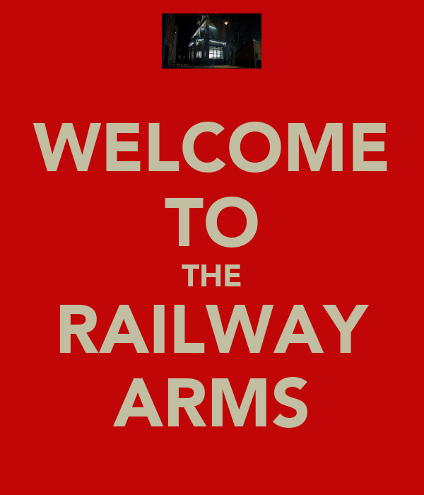 WELCOME TO THE RAILWAY ARMS