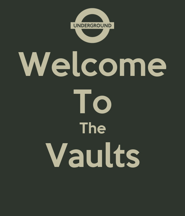 Welcome To The Vaults