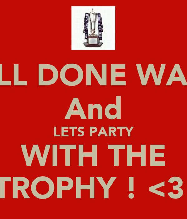 WELL DONE WALES And LETS PARTY WITH THE TROPHY ! <3