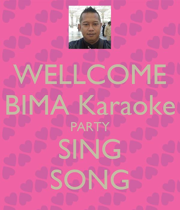 WELLCOME BIMA Karaoke PARTY SING SONG