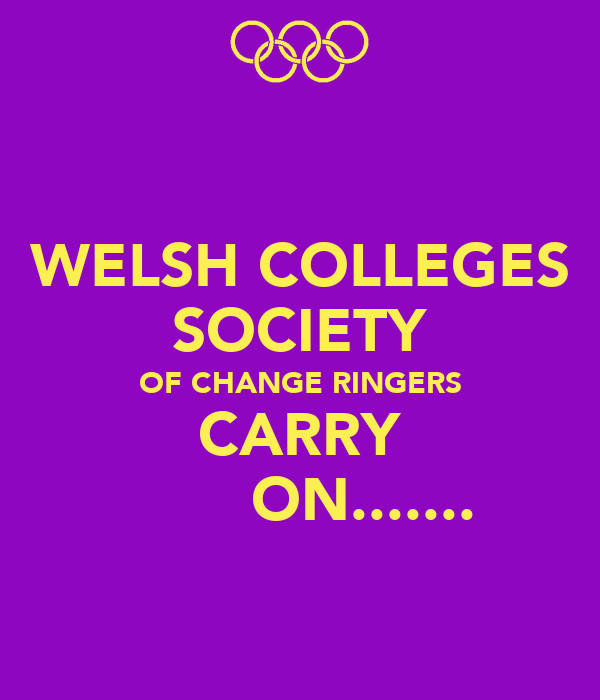 WELSH COLLEGES SOCIETY OF CHANGE RINGERS CARRY        ON.......
