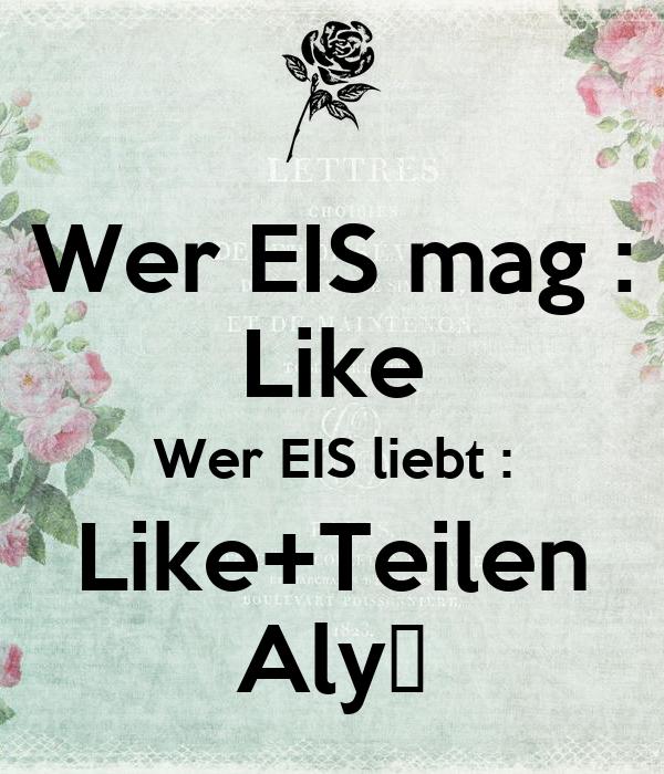 Wer EIS mag : Like Wer EIS liebt : Like+Teilen Aly♥
