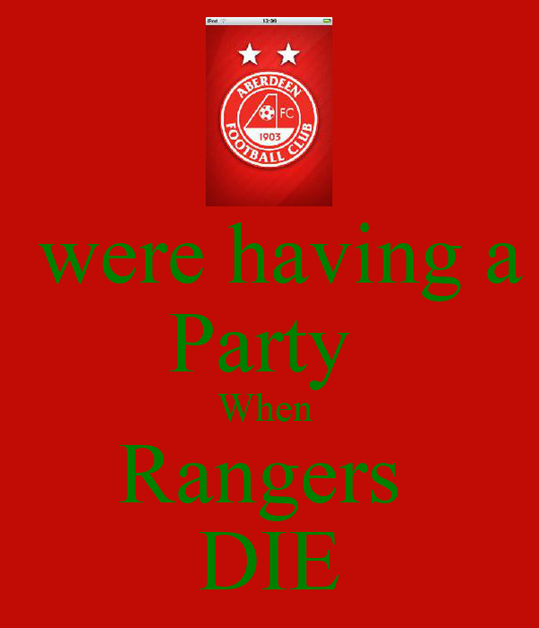 were having a Party  When  Rangers  DIE